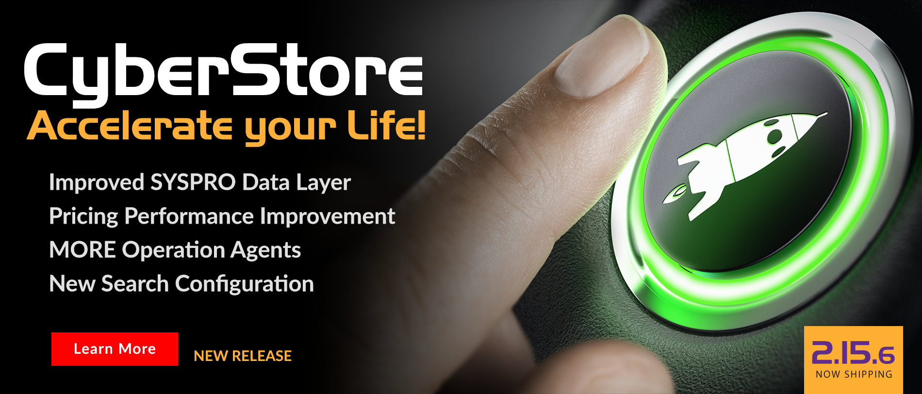 Feel the Power of CyberStore version 2.15.6 Accelerate your life